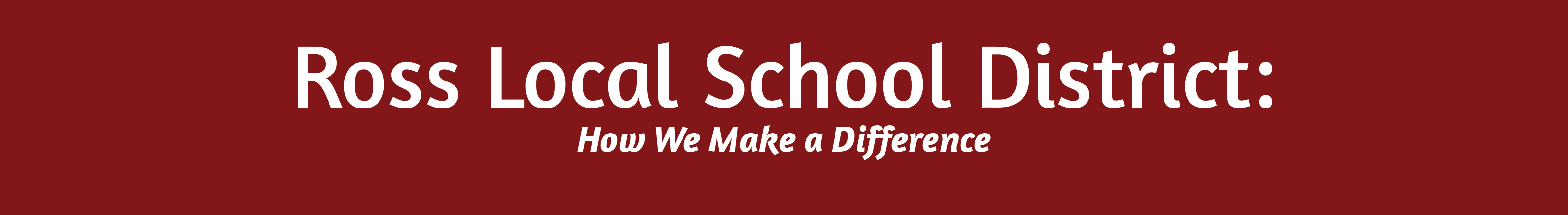 "Header image that reads ""Ross Local School District"""