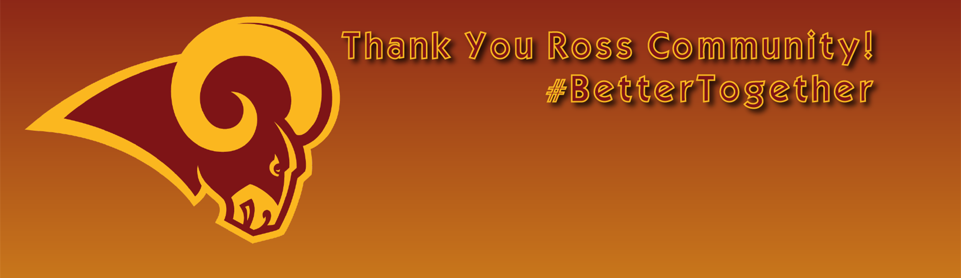 "Maroon and Gold Ram Head with text that says ""Thank You Ross Community! #BetterTogether"""